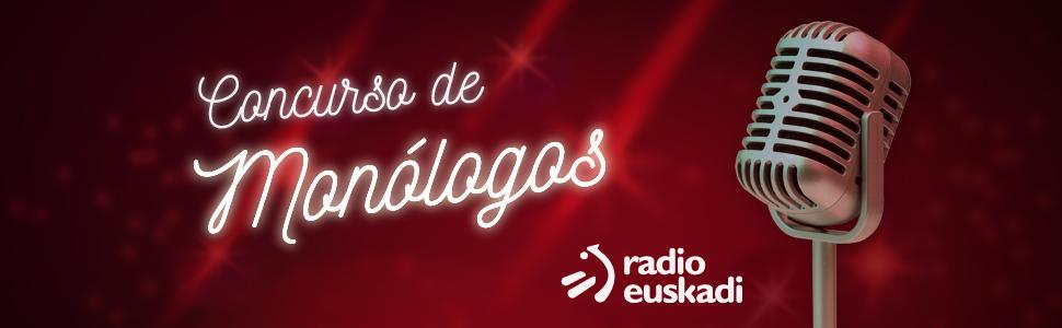 Concurso de monologos Radio Euskadi