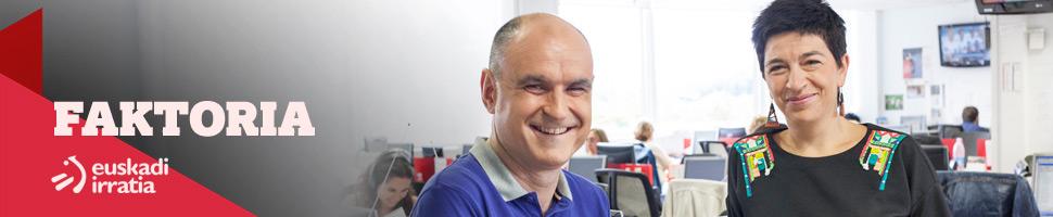 Faktoria | EiTB Euskadi Irratia